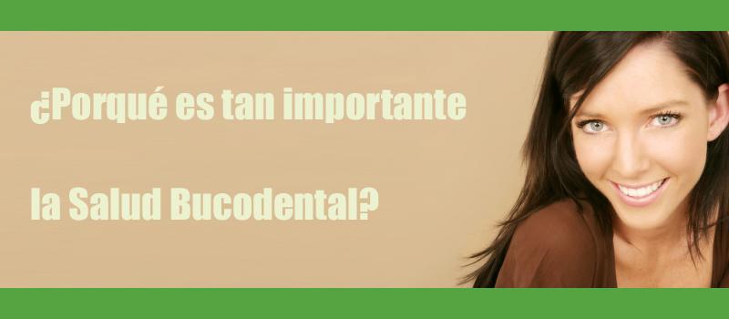 ¿Porqué es tan importante la Salud Bucodental?